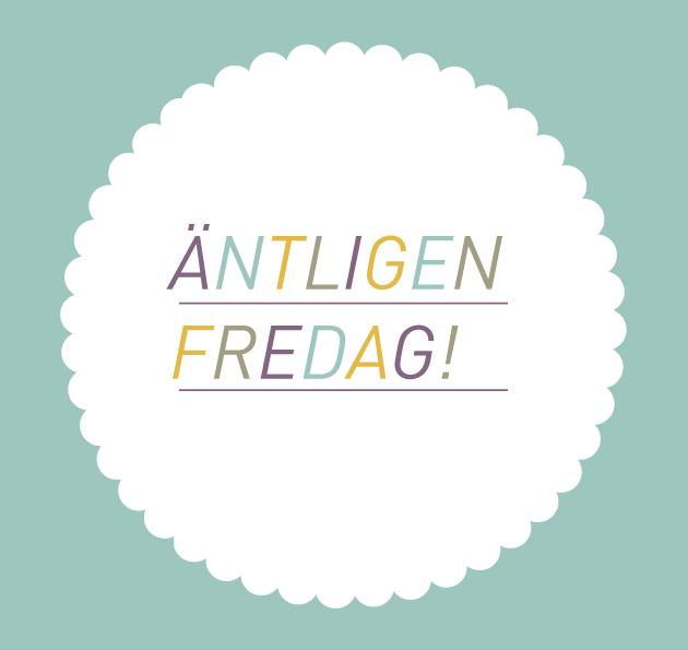 fredag, anna nilsson, grafisk design, typografi, annagrafiskform
