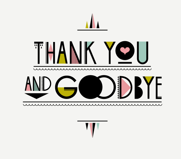 top dollar, thank you and good bye, illusrtation, typografi, grafisk form, anna nilsson malmö